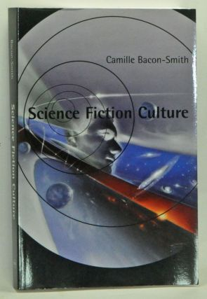 Science Fiction Culture. Camille Bacon-Smith