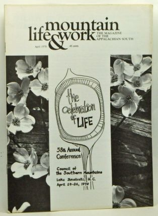 Mountain Life & Work, Volume 46, Number 4 (April 1970). Thomas Parrish, George A. Wiley, Beulah Sanders, Carl Rachlin, R. S. Osborne, Otis K. Rice, Loyal Jones.