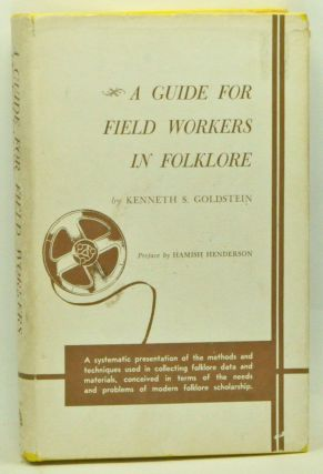 A Guide for Field Workers in Folklore. Kenneth S. Goldstein, Hamish Henderson, preface