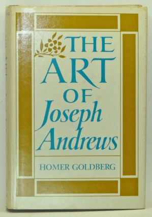 The Art of Joseph Andrews. Homer Goldberg