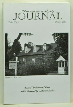 The Hillsborough Historical Society Journal, Vol. 7, No. 1 (Winter, 2004). Catherine Bishir,...