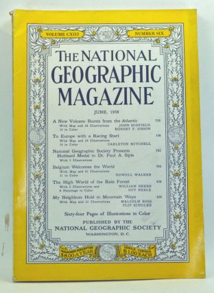 The National Geographic Magazine, Volume 113, Number 6 (June 1958). Melville Bell Grosvenor, John Scofield, Robert F. Bisson, Carleton Mitchell, Howell Walker, William Beebe, Guy Neale, Malcolm Ross, Flip Schulke.