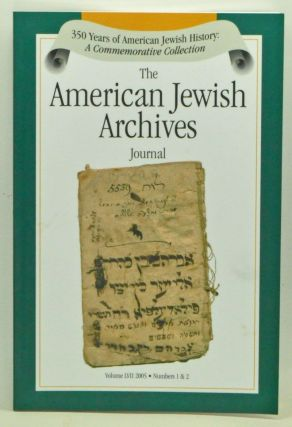 The American Jewish Archives Journal, Volume 57 Numbers 1 & 2 (2005). Gary P. Zola, Leo...