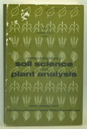 Communications in Soil Science and Plant Analysis, Volume 10, Numbers 1 & 2 (1979). Special Symposium Issue: International Symposium on Calcium Nutrition of Economic Crops. C. B. Shear.