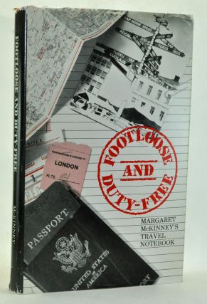 Footloose and Duty-Free: Margaret McKinney's Travel Notebook. Margaret McKinney.