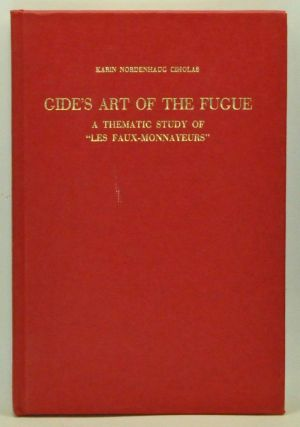 "Gide's art of the fugue: A thematic study of ""Les faux-monnayeurs"" Karin Nordenhaug Ciholas"