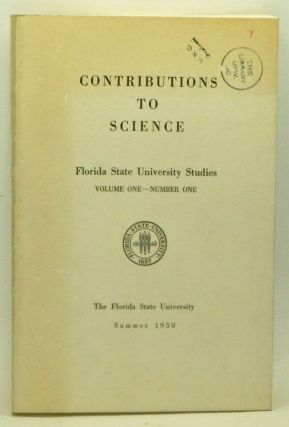 Contributions to Science. Florida State University Studies, Volume 1, Number 1 (Summer 1950)....