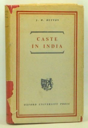 Caste in India: Its Nature, Function, and Origins. J. H. Hutton.