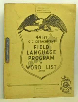 441st CIC Detachment Field Language Program Word List: Japan. 33714-Army-AG Admin...