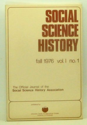 Social Science History, Vol. I, No. 1 (Fall 1976). James Q. Jr. Graham, Robert P. Swierenga,...