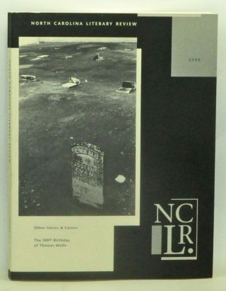 North Carolina Literary Review, Number 19 (2000). Special Section on the 100th Birthday of Thomas Wolfe. Margaret D. Bauer, Richard Rankin, Kecia D. McBridge, Walter Squire, James Plath, Wynn Cherry, Tamara M. Powell, Martha Morgan, John Idol, Robert Morgan, Anna Dunlap Higgins, Lorraine Hale Robinson, others.