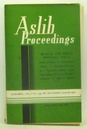 Aslib Proceedings, Volume 5 Number 3 (August 1953). Branch and Group Meetings, 1952-3. Aslib.