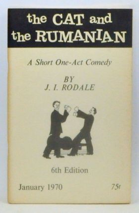 The Cat and the Rumanian: A Short One-Act Comedy. J. I. Rodale, James Irving