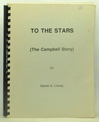 To The Stars (The Campbell Story). Daniel A. Linney