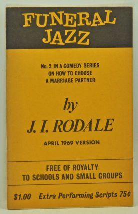 Funeral Jazz. No. 2 in a Comedy Series on How to Choose a Marriage Partner. J. I. Rodale, James...