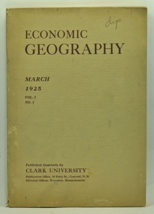 Economic Geography, Volume 1, Number 1 (March 1925). Wallace W. Atwood, W. B. Greeley, O. E....