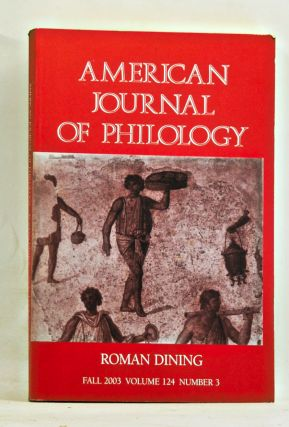 American Journal of Philology, Volume 124, No. 3, whole number 495 (Fall 2003). Special Issue:...