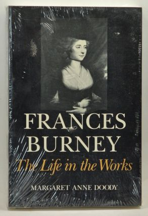 Frances Burney: The Life in the Works. Margaret Anne Doody.