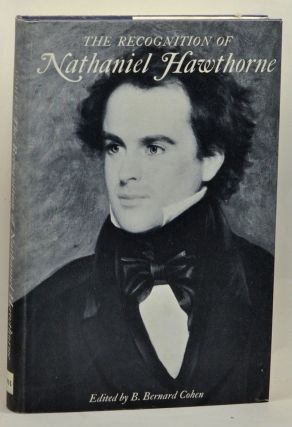 The Recognition of Nathaniel Hawthorne. B. Bernard Cohen.