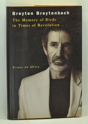 Memory Of Birds In Time Of Revolution: Essays. Breyten Breytenbach
