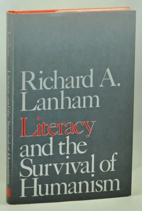 Literacy and the Survival of Humanism. Richard A. Lanham