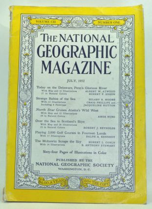 The National Geographic Magazine, Volume 102, Number 1 (July 1952). Gilbert Grosvenor, Albert W. Atwood, Robert F. Sisson, Hilary B. Moore, Craig Phillips, Jacqueline Hutton, Amos Burg, Robert J. Reynolds, Ralph A. Kennedy, Robert L. Conly, B. Anthony Stewart.