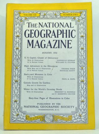 The National Geographic Magazine, Volume 102, Number 2 (August 1952). Gilbert Grosvenor, Lonnelle Aikman, Willard R. Culver, Thomas Weir, Douglas Scott, Paul A. Zahl, Herbert B. Nichols, F. Barrows Colton.