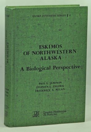 Eskimos of Northwestern Alaska: A Biological Perspective. Paul L. Jamison, Stephen L. Zegura,...