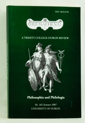Hermathena: A Trinity College Dublin Review. Number 182 (Summer 2007). Philosophia and...