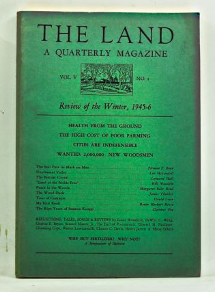 The Land: A Quarterly Magazine, Volume 5, Number 1 (Review of the Winter, 1945-6). Russell Lord,...