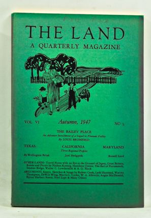 The Land: A Quarterly Magazine, Volume 6, Number 3 (Autumn, 1947). Russell Lord, Louis Bromfield,...