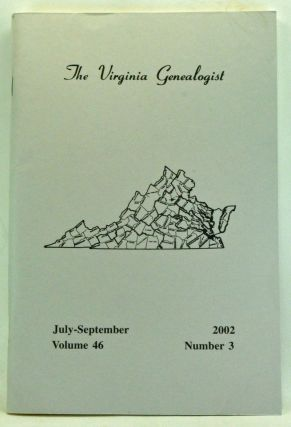 The Virginia Genealogist, Volume 46, Number 2, Whole Number 183 (July-September 2002). John...