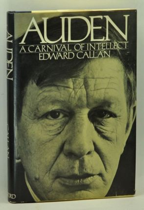 Auden: Carnival of Intellect. Edward Callan.
