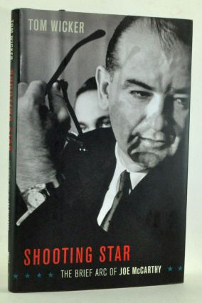 Shooting Star: The Brief Arc of Joe McCarthy. Tom Wicker