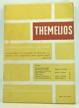 Themelios: An International Journal for Theological Students, Volume 5, Number 2 (1968). Harold O. J. Brown, Stephen S. Smalley, Walter R. Thorson, Calvin S. Malefyt, William III Edgar.