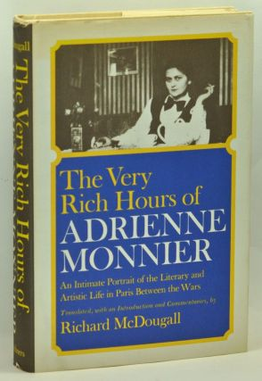 The Very Rich Hours of Adrienne Monnier. Adrienne Monnier, Richard McDougall, ed. trans