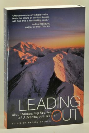 Leading Out: Mountaineering Stories of Adventurous Women. Rachel Da Silva, Arlene Blum, preface