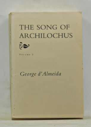 The Song of Archilochus, Volume 2: Books VII-XII. George d'Almeida