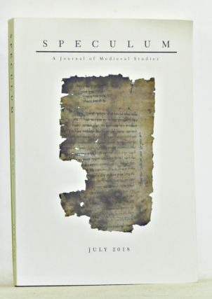 Speculum: A Journal of Medieval Studies. Volume 93, No. 3 (July 2018). Sarah Spence, Jeffrey M....
