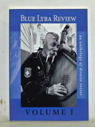 Blue Lyra Review: An Anthology of Diverse Voices. Volume I (2014). Adrienne Ross Scanlan, Matthew...