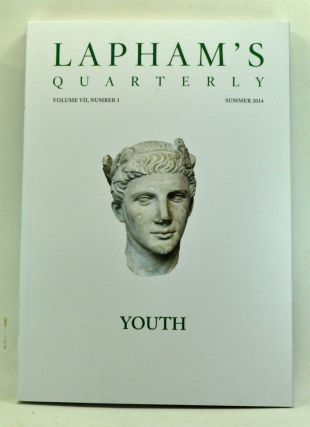 Lapham's Quarterly, Volume 7, Number 3 (Summer 2014). Youth. Lewis H. Lapham