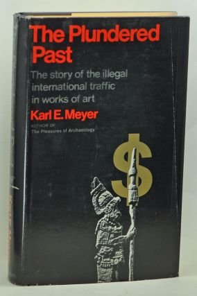 The Plundered Past. Karl Ernest Meyer