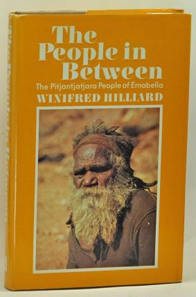 The People in Between: The Pitjantjatjara People of Ernabella. Winifred Hilliard