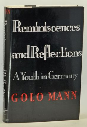 Reminiscences and Reflections: A Youth in Germany. Golo Mann