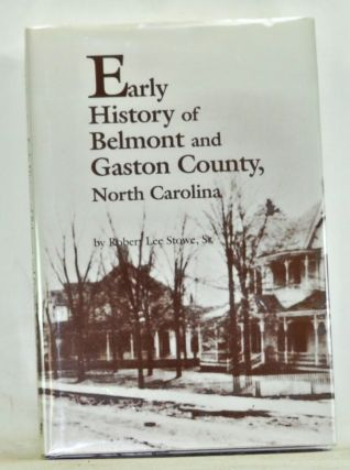 Early History of Belmont and Gaston County, North Carolina