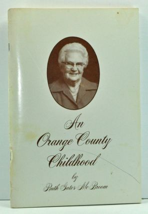 An Orange County Childhood. Ruth Gates McBroom, Betsy Holloway, Comp.