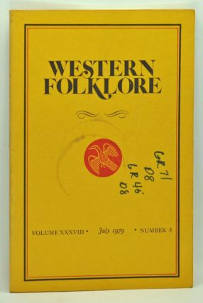 Western Folklore, Volume 38, Number 3 (July 1979). William A. Wilson, Alan Dundes, Martin Laba,...