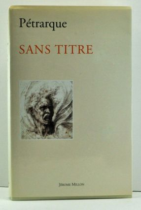 Sans titre. Libre sine Nomine 1342-1361 (French language edition). Pétrarque, Rebecca...