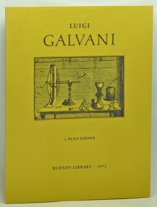 Luigi Galvani: An Expanded Version of a Biography Prepared for the Forthcoming Edition of the Encyclopedia Britannica, with a supplement reproducing three of the four original drawings illustrating the 1791 edition of De Viribus Electricitatis. Bern Dibner.