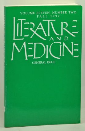 Literature and Medicine: General Issue. Volume 11, Number 2 (Fall 1992). Anne Hudson Jones, Nancy...